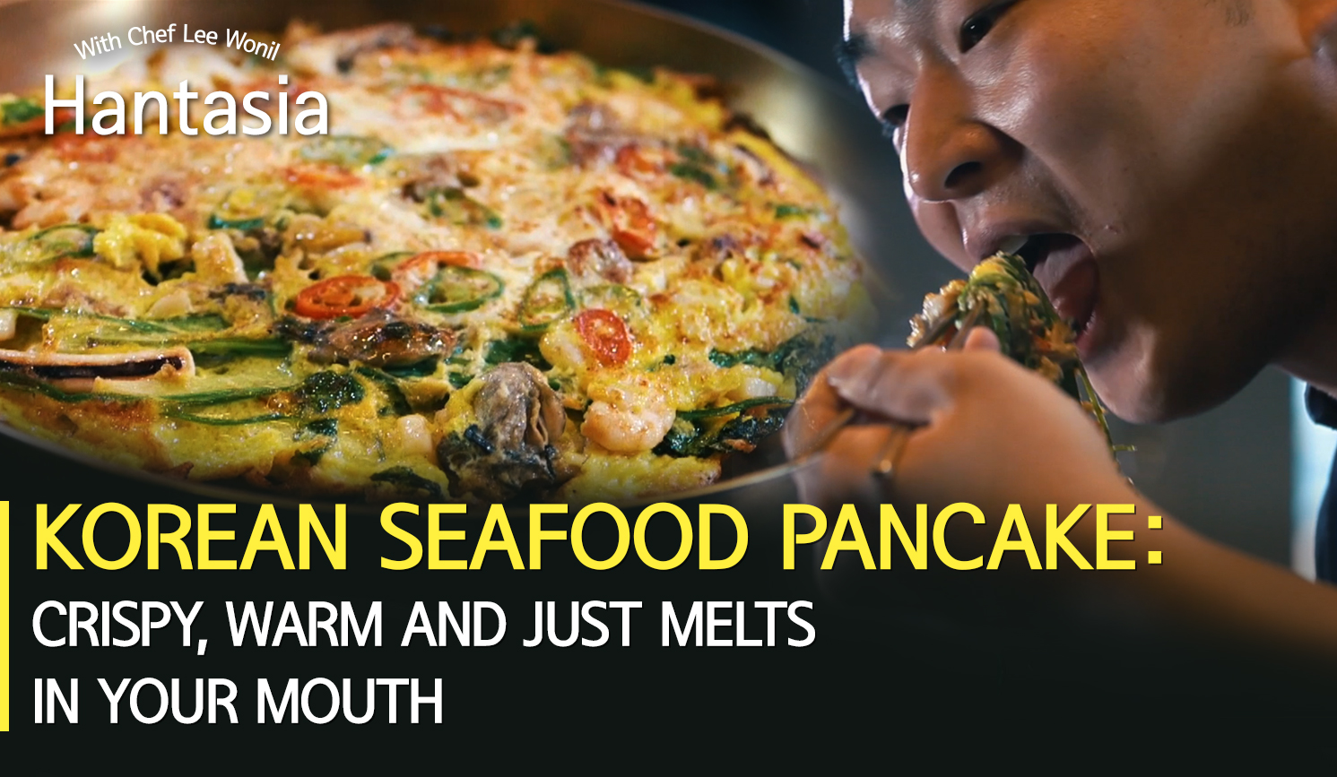 [Hantasia]Korean seafood pancake: crispy, warm and just melts in your mouth