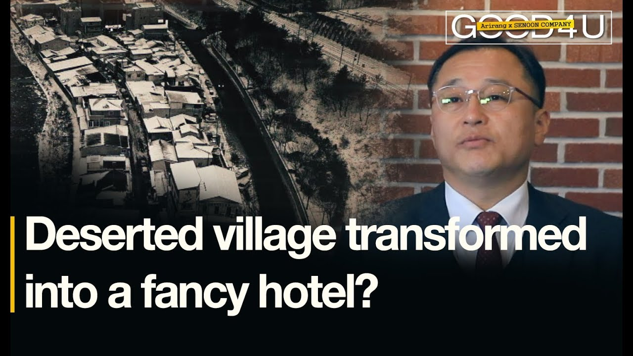 Deserted village transformed into a fancy hotel?[Good4U_SENOON Company]