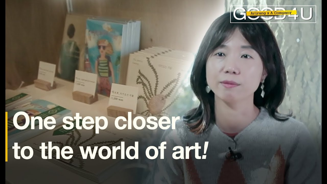 One step closer to the world of art![GOOD4U_ACOMPANY]