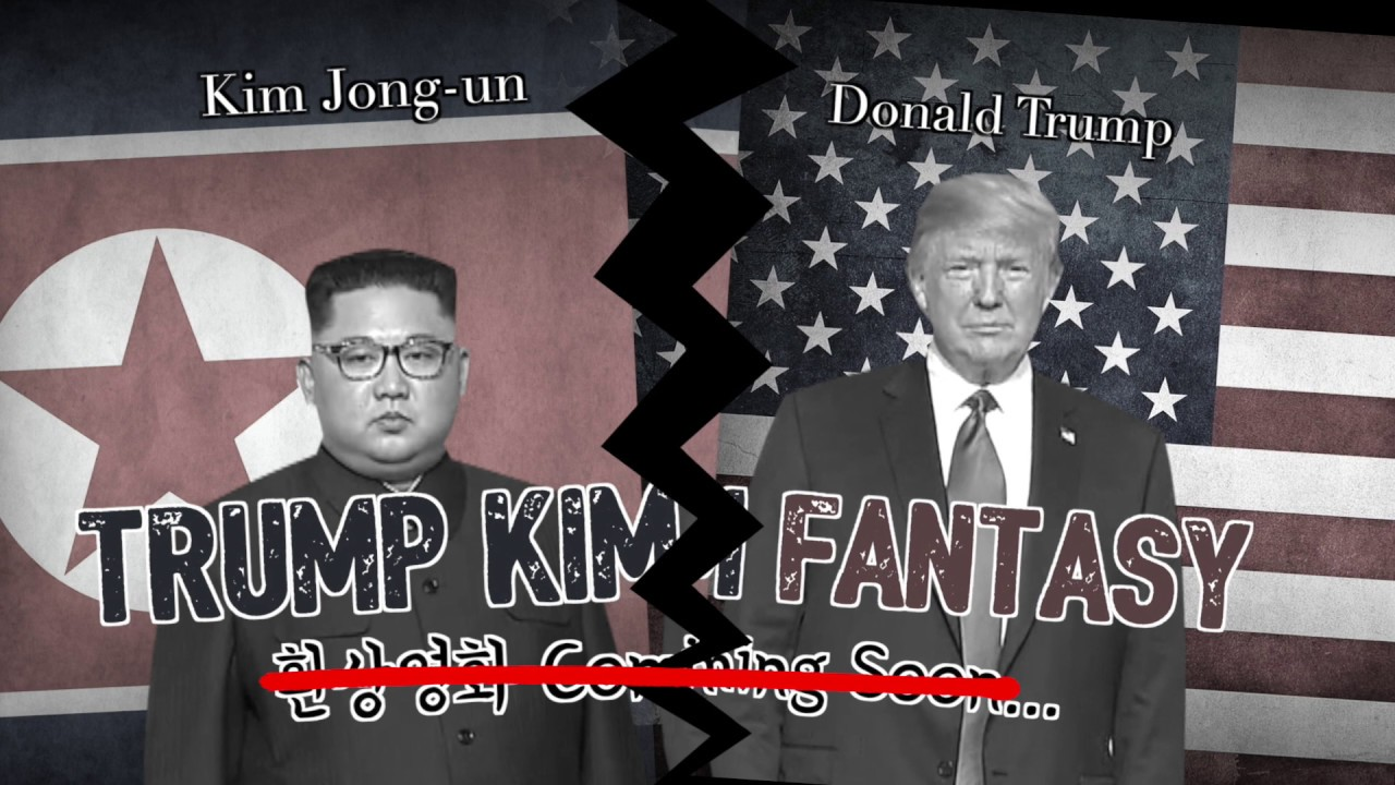 Unreleased TrumpKim's Fantasy Film