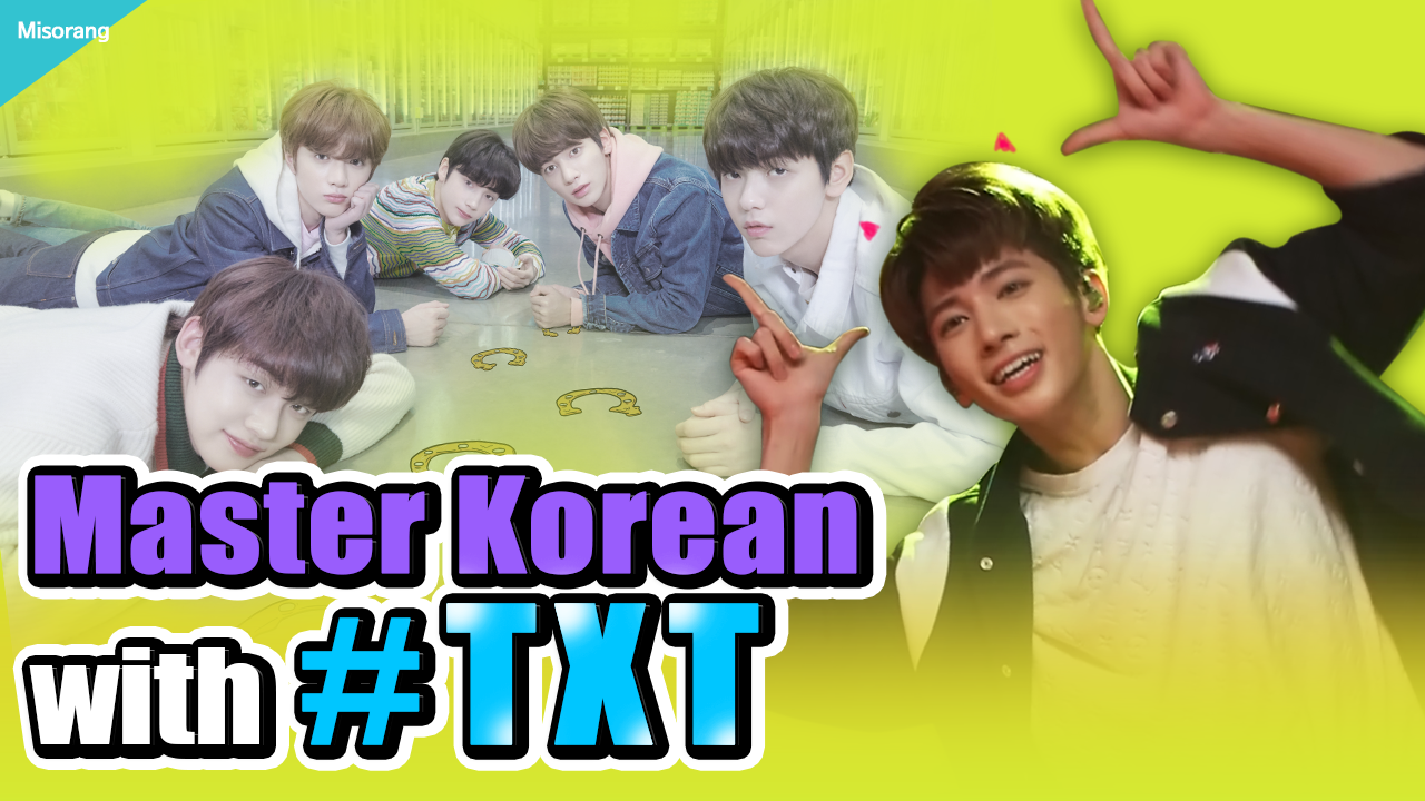 Master Korean with #TXT [Korean with Misorang 18]