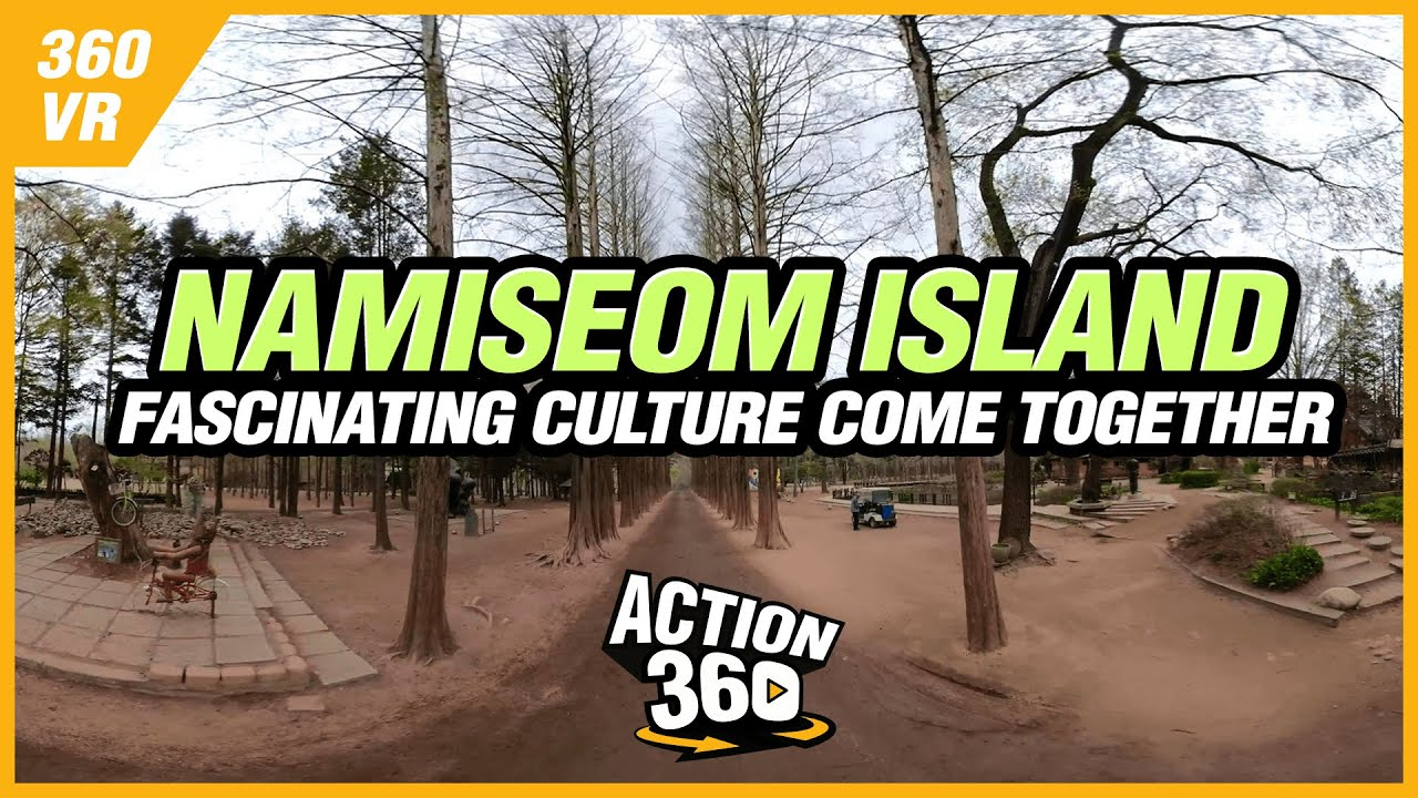 [Action 360] Fascinating Culture Come Together in Paradise Namiseom Island