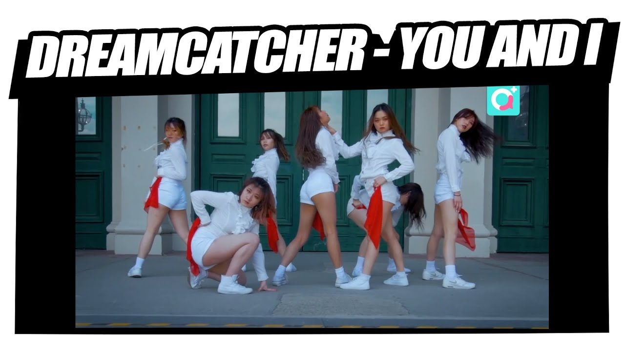 Dreamcatcher - YOU AND I | K-pop Dance Cover Team ①