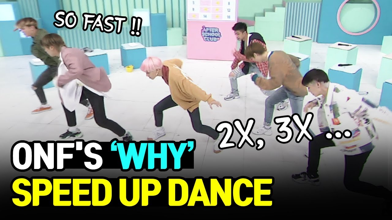 [AFTER SCHOOL CLUB] ONF's 'Why' speed up dance (온옾이들의 Why 스피드업 댄스)