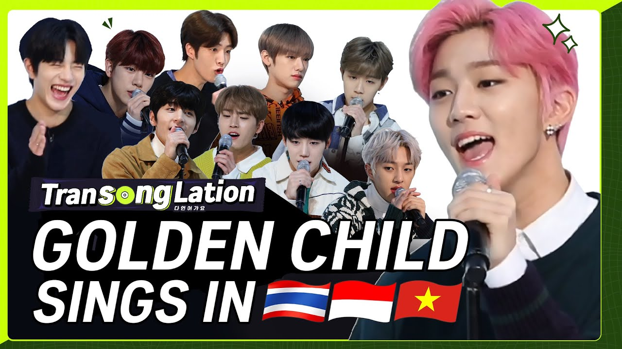 KPOP STARS Sing in THREE Languages🎤 | THAI/VIET/IND | GOLDEN CHILD | TRANSONGLATION