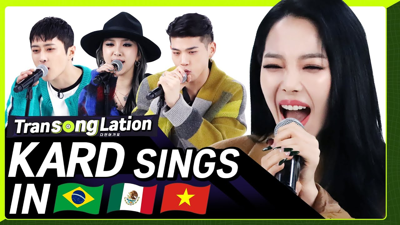 K-POP STARS sing in THREE Languages🎤| POR/SPN/VIET | KARD | TRANSONGLATION