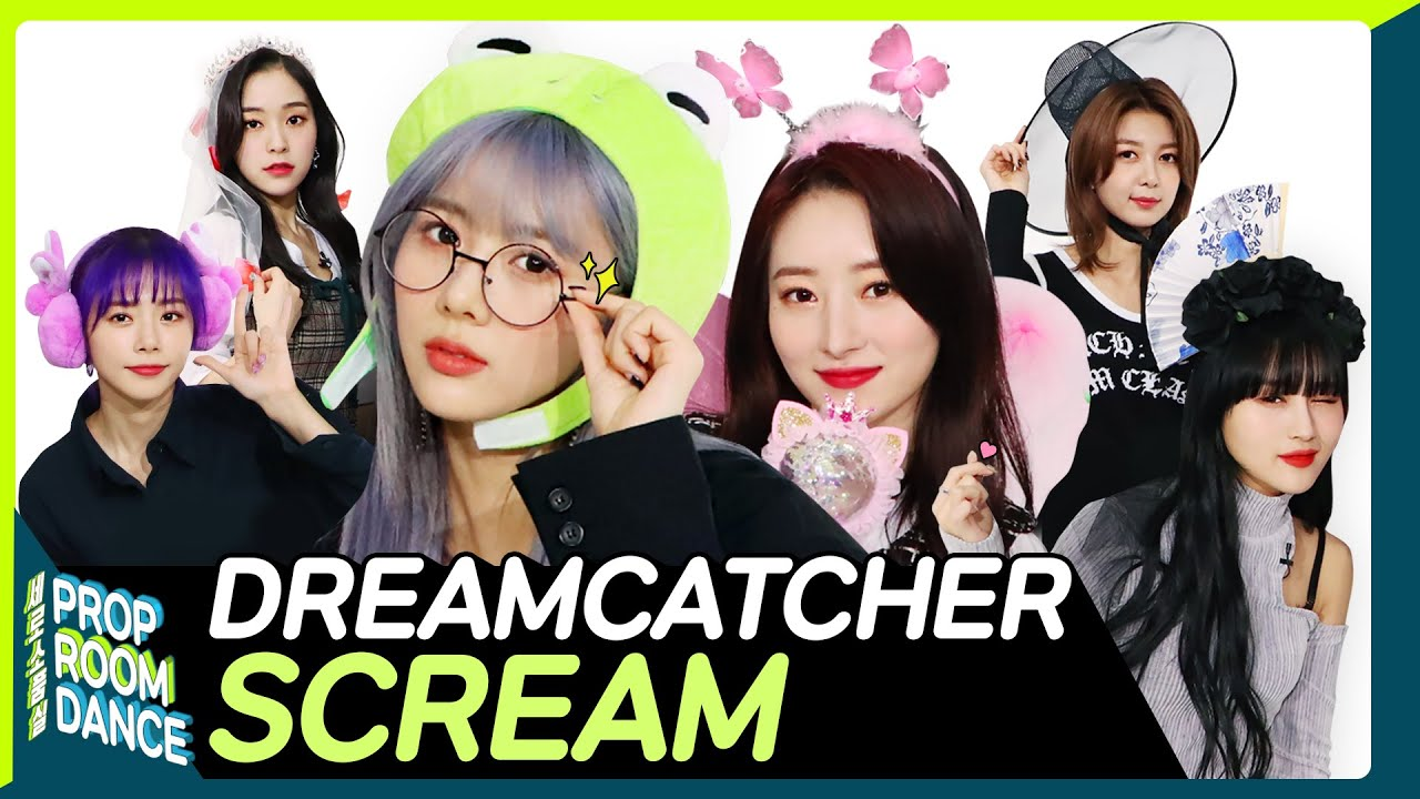 DREAMCATCHER - SCREAM | PROP ROOM DANCE | 세로소품실