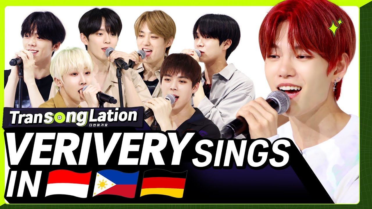 K-POP STARS sing in THREE Languages🎤| INA/TAG/GER | VERIVERY | TRANSONGLATION