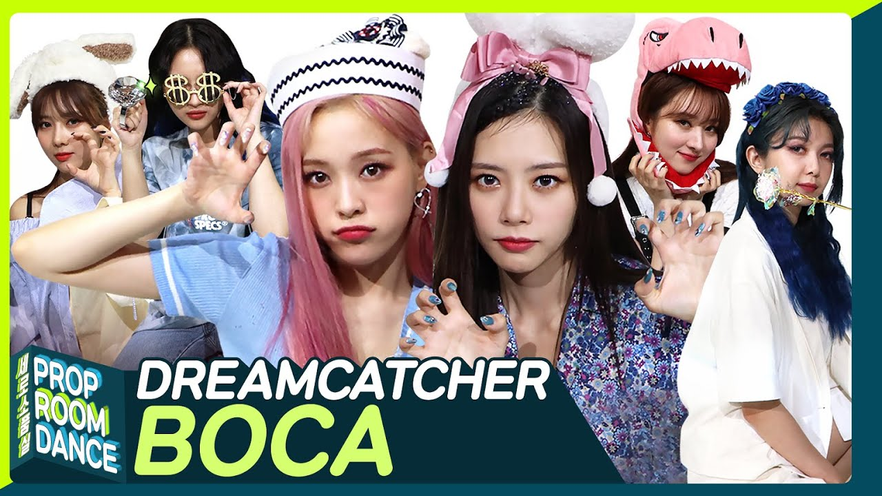 DREAMCATCHER - BOCA | PROP ROOM DANCE | 세로소품실