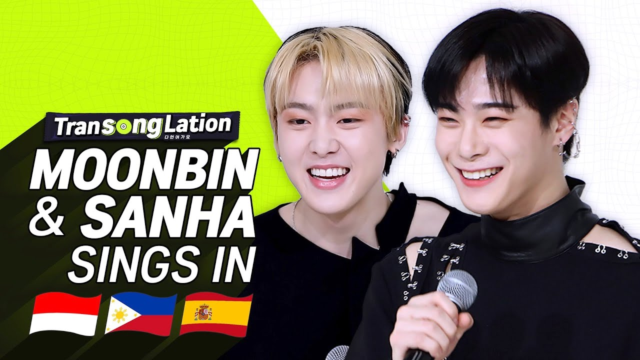 K-POP STARS sing in SPN/INA/TAG🎤| MOONBIN_SANHA ASTRO | TRANSONGLATION