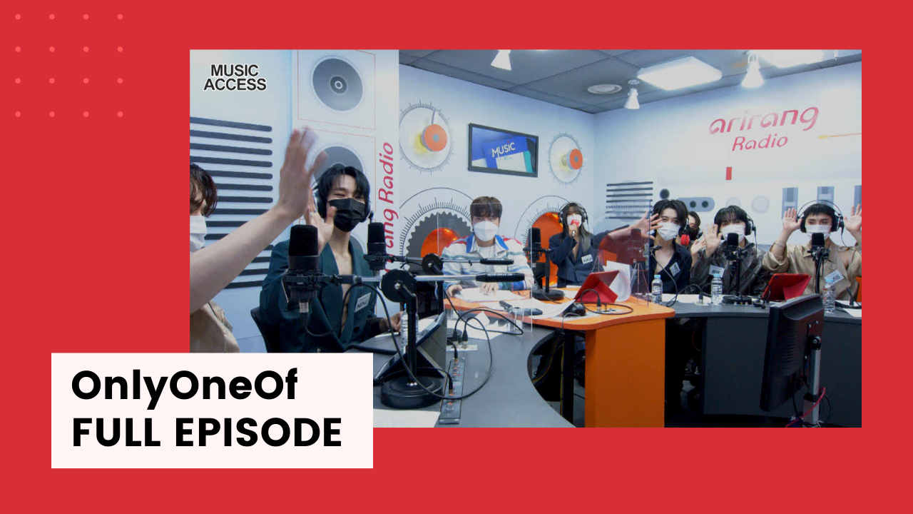 [Music Access] OnlyOneOf (온리원오브)'s Full Episode on Arirang Radio!