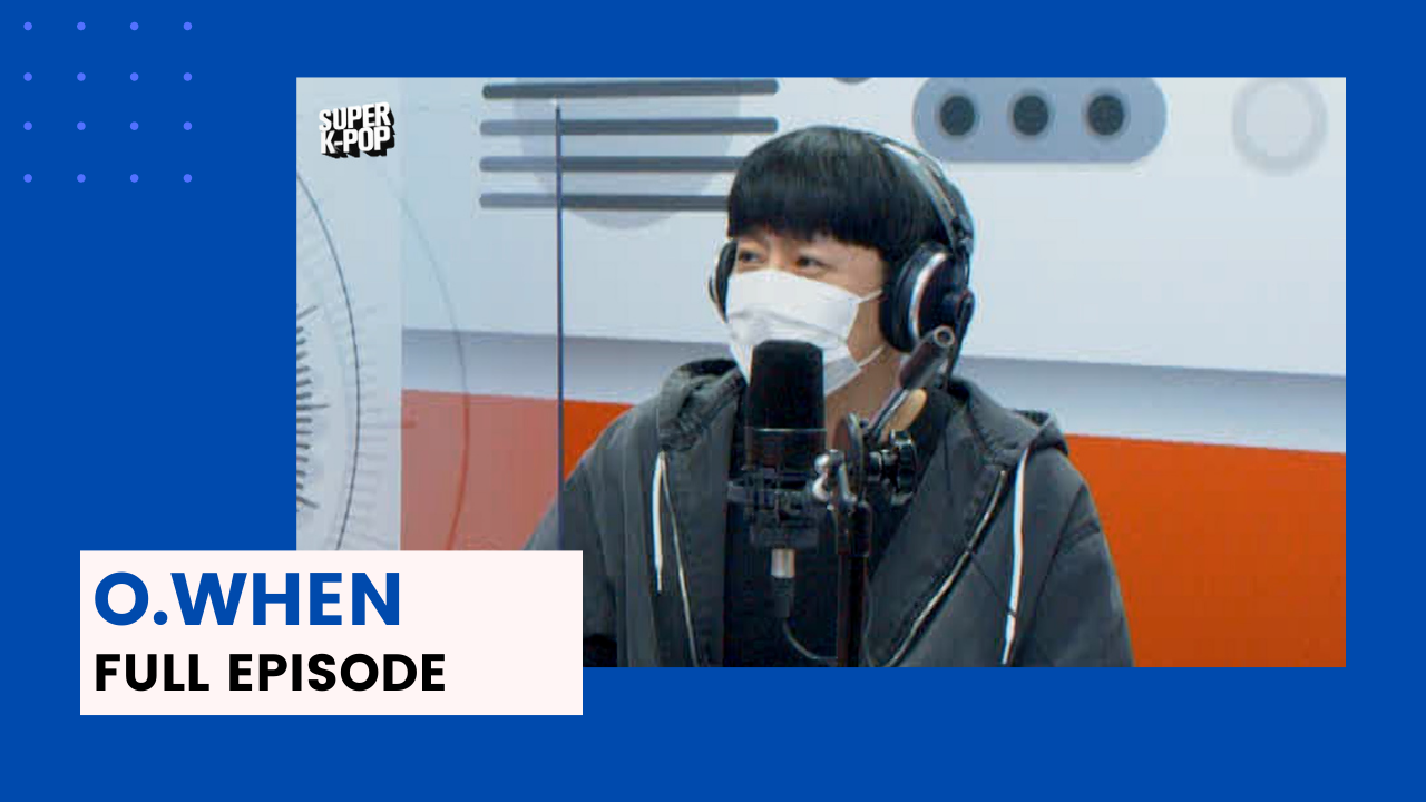 [Super K-Pop] O.WHEN (오왠)'s Full Episode on Arirang Radio!