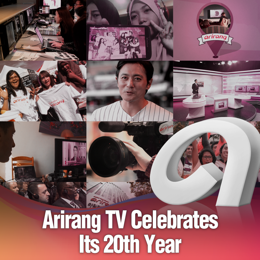 Arirang TV Celebrates Its 20th Year