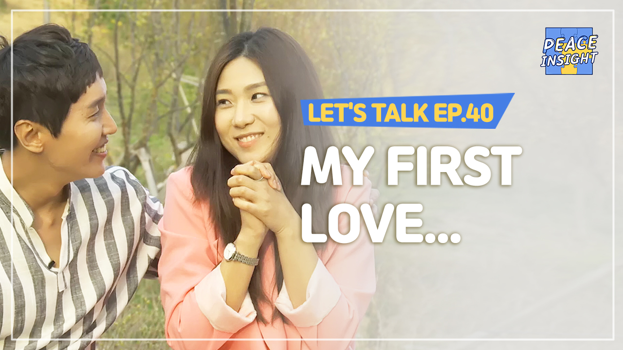 Let's Talk EP.40 - My First Love...