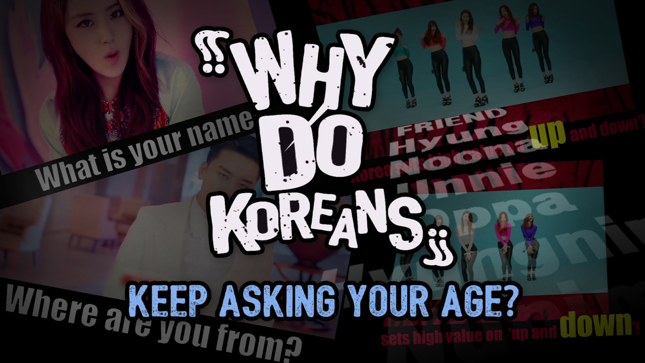 [Why do Koreans..?] Why do Koreans ask your age?